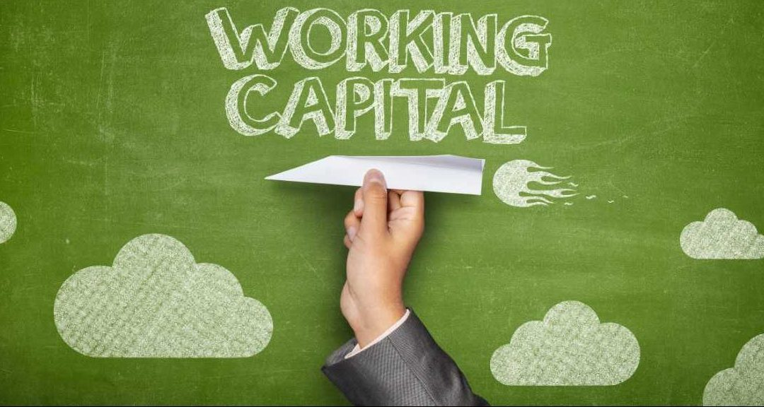 Let Working Capital Work for You